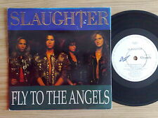 "SLAUGHTER - FLY TO THE ANGELS - 45 GIRI 7"" ENGLISH PRESS"