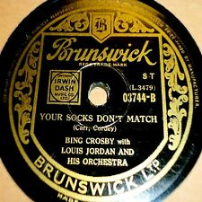 LOUIS JORDAN +BING CROSBY 78 YOUR SOCKS DON'T MATCH /BABY SAID YES BRUNS 03744 E