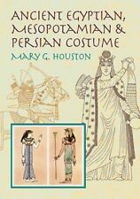 Ancient Egyptian, Mesopotamian and Persian Costume by Mary G. Houston (2011,...
