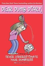 Never Underestimate Your Dumbness (Dear Dumb Diary, No. 7), Jim Benton, Good Boo