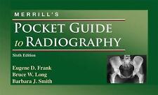 Merrill's Pocket Guide to Radiography by Vinita Merrill, Bruce W. Long,...