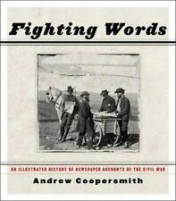 Fighting Words: An Illustrated History Of Newspaper Accounts Of The Civil War