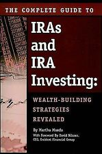 The Complete Guide to IRAs & IRA Investing: Wealth Building Strategies Revealed