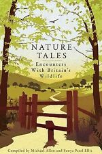 Nature Tales: Encounters with Britain's Wildlife, 9781904027942, Very Good Book