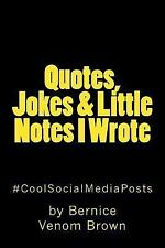 Quotes, Jokes and Little Notes I Wrote : #CoolSocialMediaPost by Bernice...