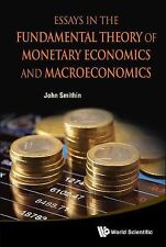Essays in the Fundamental Theory of Monetary Economics and Macroeconomics by...