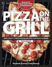 Pizza on the Grill: 100+ Feisty Fire-Roasted Recipes for Pizza & More-ExLibrary