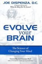 Evolve Your Brain : The Science of Changing Your Mind by Joe Dispenza (2008,...