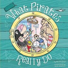 What Pirates Really Do by Melanie Joyce (2016, Picture Book)