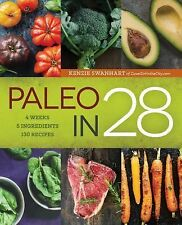 Paleo In 30 : The Step-By-Step Paleo Diet Plan to Lose Weight, Heal Your...