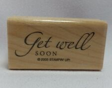 Stampin' Up 2005 Sincere Salutations Wood Mount Rubber Stamp Get Well Soon Only