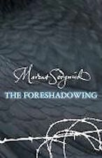 MARCUS SEDGWICK _____ THE FORESHADOWING _____ BRAND NEW