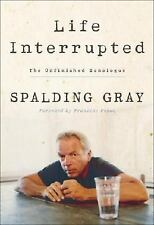 Life Interrupted: The Unfinished Monologue, Gray, Spalding, Good Book