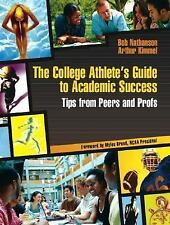 The College Athlete's Guide to Academic Success: Tips from Peers and Profs by Ar