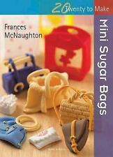 Mini Sugar Bags (Twenty to Make), McNaughton, Frances, New Books
