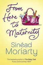 Sinead Moriarty From Here to Maternity Very Good Book