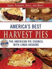 America's Best Harvest Pies : Apple, Pumpkin, Berry, and More! by Linda...