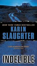 Indelible (Grant County Mysteries)  by Karin Slaughter Paperback