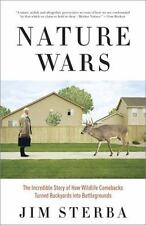 Nature Wars: The Incredible Story of How Wildlife Comebacks Turned Backyards in