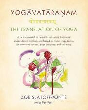 Yogavataranam: The Translation of Yoga: A New Approach to Sanskrit, Integrating