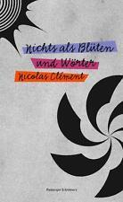 y Nichts als Blüten und Wörter von Nicolas Clément (2016, Gebundene Ausgabe)