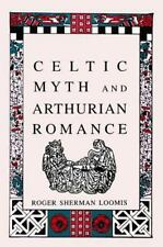 Celtic Myth and Arthurian Romance, Loomis, Roger Sherman, New Books