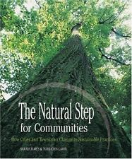 The Natural Step for Communities: How Cities and Towns Can Change to S-ExLibrary