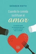 Cuando la Comida Sustituye al Amor: La Relacion Entre las Carencias Afectivas y