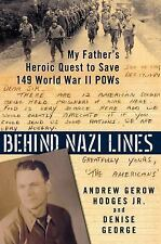 Behind Nazi Lines: My Father's Heroic Quest to Save 149 World War II P-ExLibrary