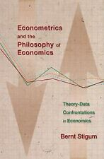 Econometrics and the Philosophy of Economics : Theory-Data Confrontations in...