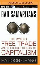 Bad Samaritans : The Myth of Free Trade and the Secret History of Capitalism...
