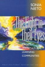 The Light in Their Eyes: Creating Multicultural Learning Communities (Multicultu