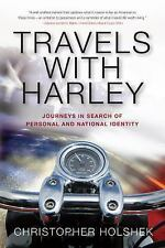 Travels with Harley by Christopher Holshek (2016, Paperback)