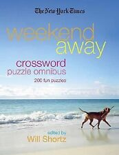 The New York Times Weekend Away Crossword Puzzle Omnibus: 200 Fun Puzzles New Y