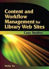 Content and Workflow Management for Library Websites: Case Studies