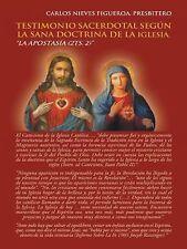 Testimonio Sacerdotal Según la Sana Doctrina de la Iglesia : La Apostasía...