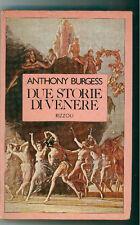 BURGESS ANTHONY DUE STORIE DI VENERE RIZZOLI 1982 I° EDIZ.