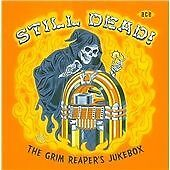 Still Dead! The Grim Reaper's Jukebox (CDCHD 1205)