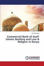 Commercial Bank of God? Islamic Banking and Law and Religion in Kenya by...