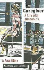 The Caregiver: A Life With Alzheimer's, with new material (The Culture-ExLibrary