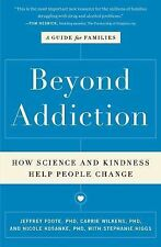 Beyond Addiction : How Science and Kindness Help People Change (2014, Paperback)
