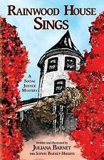 Rainwood House Sings : A Social Justice Mystery by Juliana Barnet and Sophie...