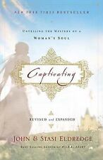 Captivating : Unveiling the Mystery of a Woman's Soul by Stasi Eldredge and...