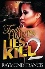 Truth Hurts, Lies Kill 2 by Raymond Francis (2014, Paperback)