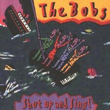 The Bobs Shut Up and Sing!