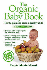 The Organic Baby Book: How to Plan and Raise a Healthy Child, Tanyia Maxted-Fros
