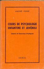 ANDRé FERRé COURS DE PSYCHOLOGIE ENFANTINE & JUVENILE LIVRE 1967