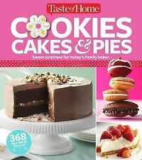 Taste of Home Cookies, Cakes and Pies: 368 All-New Recipes (2016, Paperback)