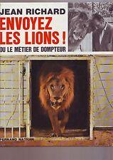 jean richard - envoyez les lions ou le metier de dompteur -