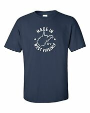 """""""Made in West Virginia"""" T-Shirt sz S-4XL mountain state mountaineers native home"""